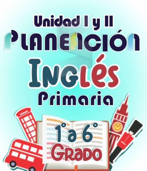 Planeacion de Ingles Primaria - 1° a 6° Grado