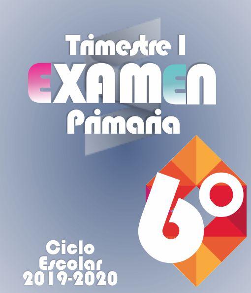 Examen de Primaria Sexto Grado - Primer Trimestre 2019-2020