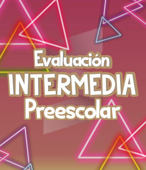 Evaluación Intermedia de Preescolar