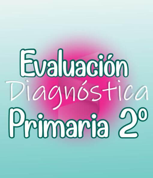 Evaluación Diagnostica de Primaria 2ª Grado + Material Extra