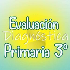 Evaluación Diagnostica de Primaria 3ª Grado + Material Extra