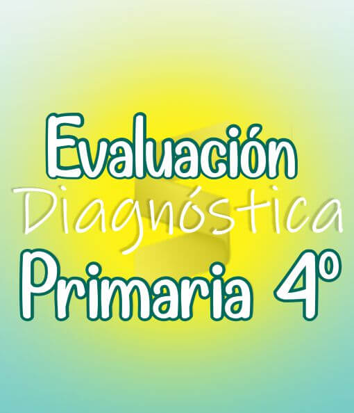 Evaluación Diagnostica de Primaria 4ª Grado + Material Extra
