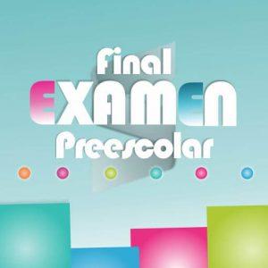 Examen Final de Preescolar