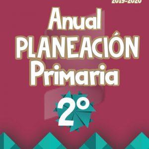Planeación Argumentada de Clase 2° Grado de Primaria – Ciclo Escolar 19-20 (Anual)