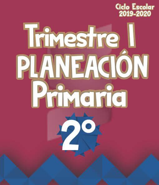 Planeación Argumentada 2° Grado de Primaria – Ciclo Escolar 19-20 (Trimestre I)