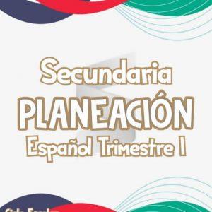 Planeación Secundaria de Español Trimestre I