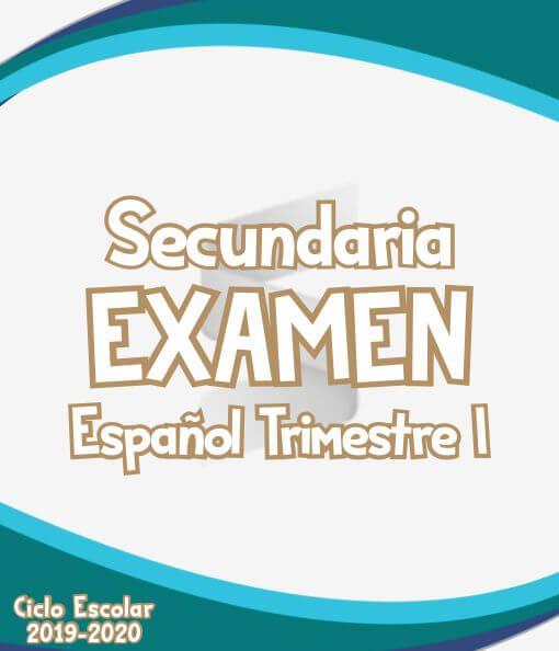 Examenes de Español Secundaria Trimestre I - Ciclo Escolar 2019-2020