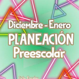 Planeación de Preescolar - Ciclo Escolar 19-20 (Diciembre-Enero) + Material de Apoyo