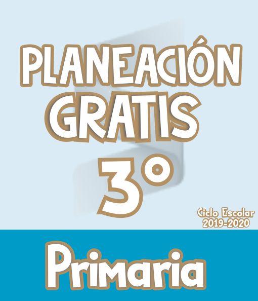Planeación Argumentada 3° Grado de Primaria – Ciclo Escolar 19-20 (GRATIS)