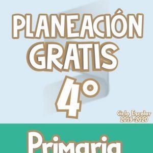 Planeación Argumentada 4° Grado de Primaria – Ciclo Escolar 19-20 (GRATIS)