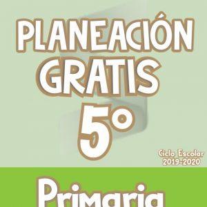 Planeación Argumentada 5° Grado de Primaria – Ciclo Escolar 19-20 (GRATIS)