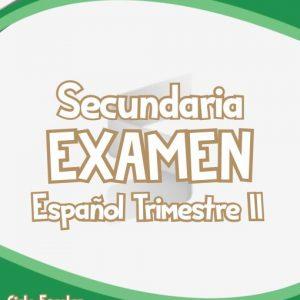 Exámenes de Español Secundaria Trimestre II - Ciclo Escolar 2019-2020