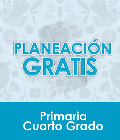 Planeación Primaria Gratis - CUARTO GRADO para Descargar 2020 – 21