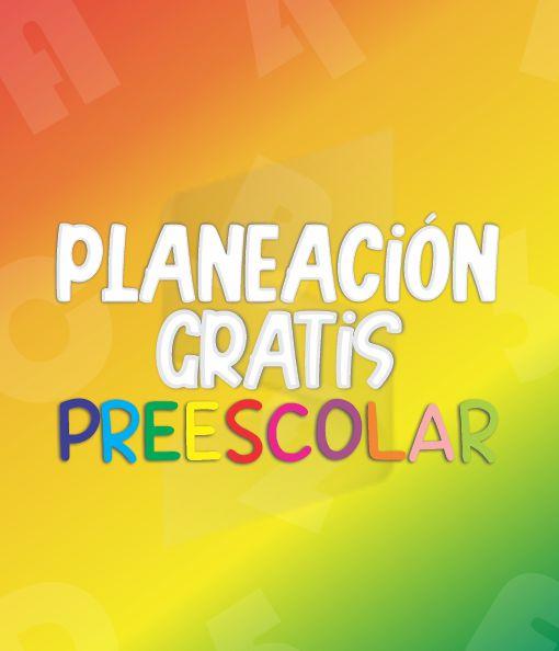 Planeación de Preescolar - Ciclo Escolar 2021 - 2022 (GRATIS)