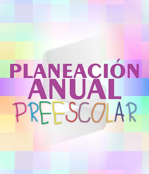 Planeación Anual Preescolar - Ciclo Escolar 2020 - 2021