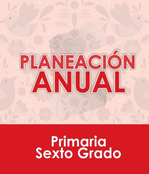 Plan Anual de Sexto Grado de Primaria 2020 - 2021