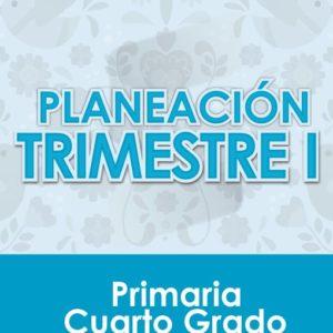 Planeación Primer Trimestre - Cuarto Grado Primaria 2020 - 2021