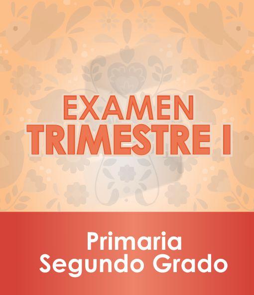 Examen Primer Trimestre - SEGUNDO Grado de Primaria 2020 - 2021