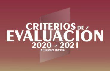 CRITERIOS DE EVALUACIÓN 2020 - 2021