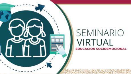 Seminario Virtual - La Educación Socioemocional en las Escuelas Mexicanas