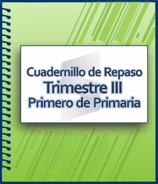 Cuaderno de Actividades para Primer Grado de Primaria - Trimestre III