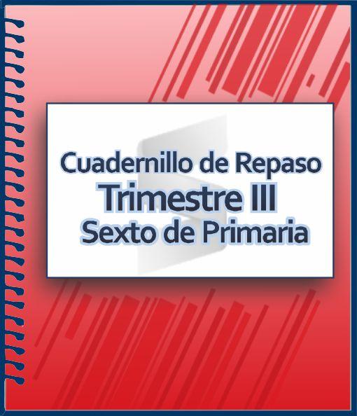 Cuaderno de Actividades para Sexto Grado de Primaria - Trimestre III