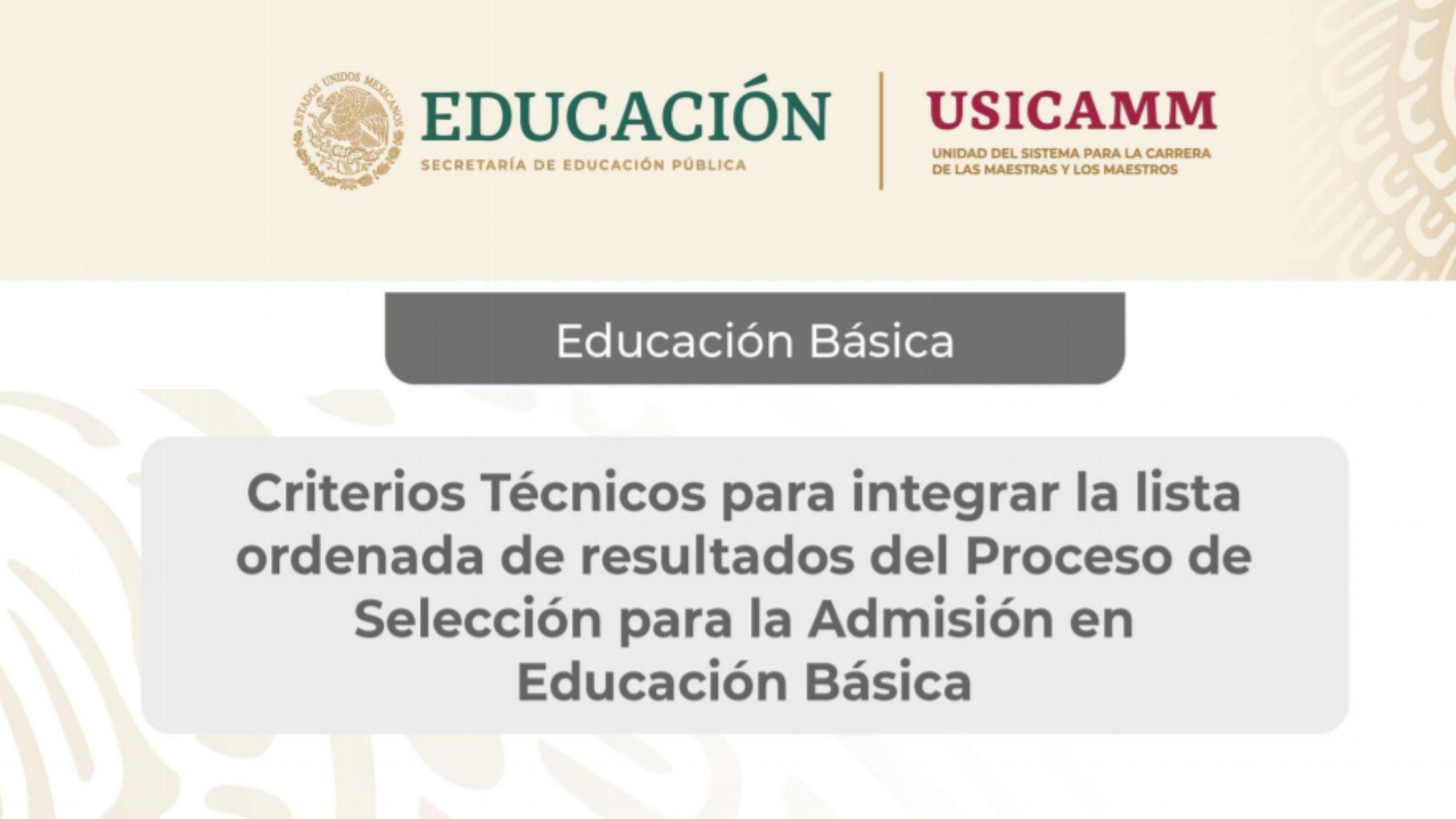 Criterios Técnicos para integrar la lista ordenada de resultados del Proceso de Selección para la ADMISIÓN en Educación Básica