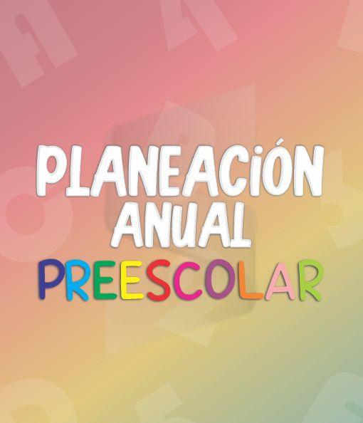Planeación Anual Preescolar - Ciclo Escolar 21 - 22